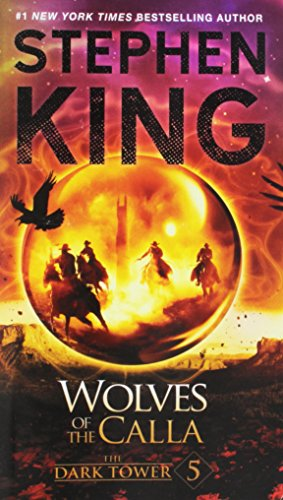 The Dark Tower V: The Wolves of the Calla (The Dark Tower, Book 5)