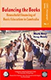 Balancing the Books : Household Financing of Basic Education in Cambodia, Bray, Mark and Bunly, Seng, 9628093398
