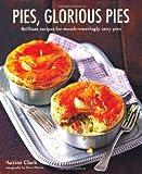 Pies, Glorious Pies, Maxine Clark, 1849752613