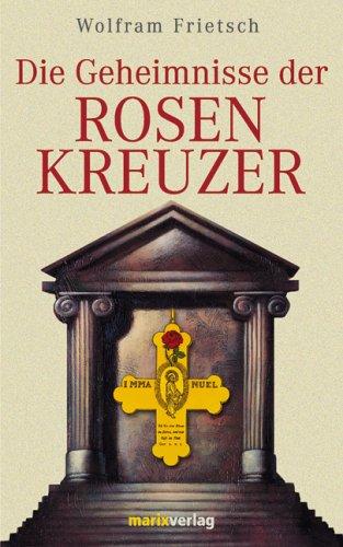 Die Geheimnisse der Rosenkreuzer