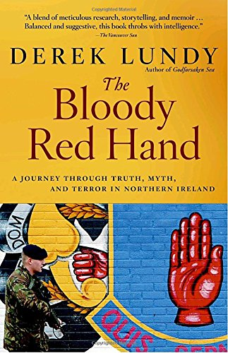 Read Online The Bloody Red Hand: A Journey Through Truth, Myth and Terror in Northern Ireland ebook