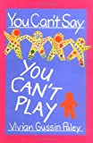 You Can't Say You Can't Play, Vivian Gussin Paley, 0674965892