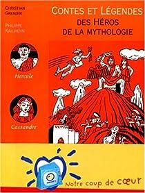 Contes et légendes des héros de la mythologie par Grenier