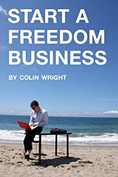 Start a Freedom Business by [Wright, Colin]