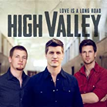 Love Is a Long Road by High Valley (2012-06-19)