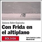 Con Frida en el Altiplano [With Frida on the Plateau]: América Latina | Dolores Soler-Espiauba