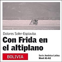 Con Frida en el Altiplano [With Frida on the Plateau]