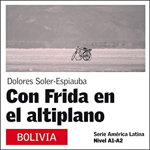 Con Frida en el Altiplano [With Frida on the Plateau] Audiobook