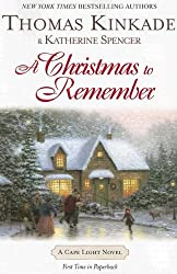 A Christmas to Remember (Cape Light Novels) [ A CHRISTMAS TO REMEMBER (CAPE LIGHT NOVELS) ] By Kinkade, Thomas ( Author )Oct-02-2007 Paperback