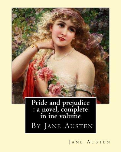 Pride and prejudice : a novel, By Jane Austen, complete in ine volume