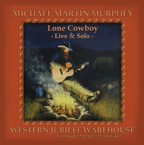 Lone Cowboy: Live & Solo by Murphey, Michael Martin