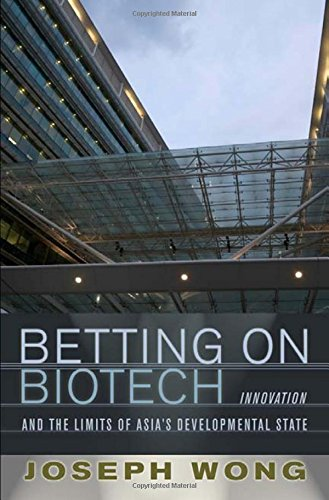 Betting on Biotech (Cornell Studies in Political Economy (Hardcover))