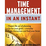 Time Management in an Instant | Karen Leland,Keith Bailey