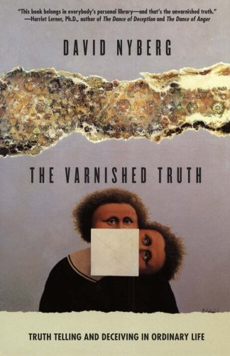 The Varnished Truth: Truth Telling and Deceiving in Ordinary Life