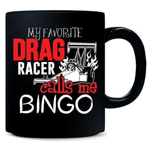 My Favorite Drag Racer Calls Me Bingo - Mug by My Family Tee