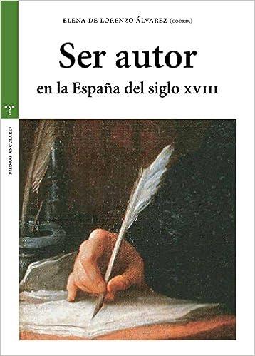 Descargar De Torrent Ser Autor En La España Del Siglo Xviii Formato PDF
