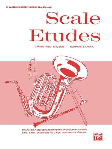 Scale Etudes: E-flat Baritone Saxophone (E-flat Alto Clarinet) - Alto Saxophone Scales