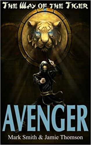 Avenger! (Way of the Tiger) (Volume 1): Jamie Thomson, Mark ...