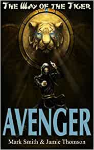 Avenger! (Way of the Tiger) (Volume 1): Jamie Thomson, Mark ...