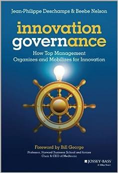 Descargar Innovation Governance: How Top Management Organizes And Mobilizes For Innovation PDF