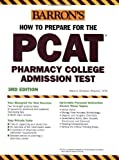 How to Prepare for the PCAT: Pharmacy College Admission Test (Barron's PCAT) by Marie A. Chisholm Pharm. D. R. Ph. (2006-04-01)