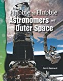 img - for From Hubble to Hubble: Astronomers and Outer Space: Earth and Space Science (Science Readers) book / textbook / text book