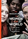 The Penguin Atlas of Women in the World: Fourth Edition, Joni Seager, 0143114514