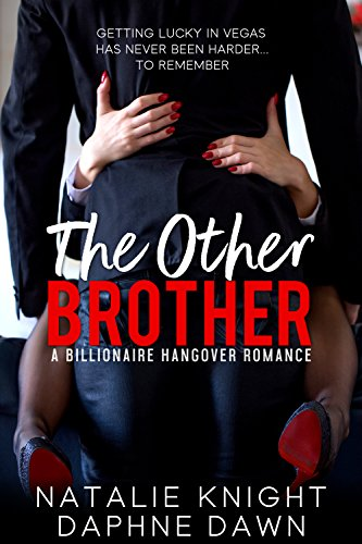 The Other Brother : A Billionaire Hangover Romance