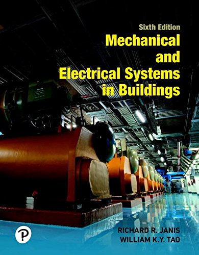 Mechanical and Electrical Systems in Buildings (6th Edition) (What's New in Trades & Technology)