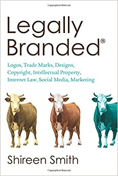 Book Legally Branded (Brand law - Logos, Trade Marks, Designs, Copyright and Intellectual Property, Internet Law and Social Media Marketing)