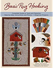 Basic Rug Hooking: * Complete guide to tools and materials * Step-by-step instructions and photos * 5 beginner projects