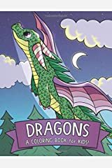 Dragons: A Coloring Book for Kids! Paperback