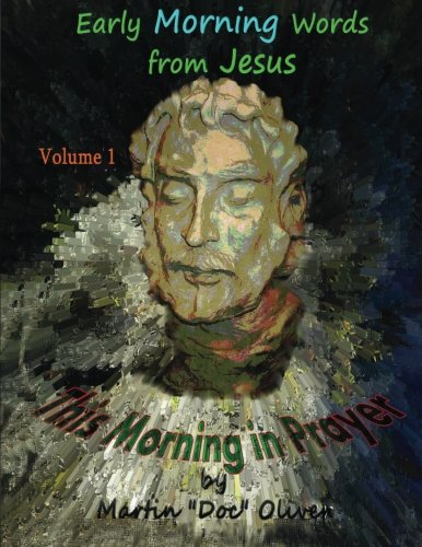 This Morning in Prayer: Volume 1 (CHINESE VERSION): Early Morning Words from Jesus Christ (Doc Oliver's Sacred Prayers Series) (Chinese Edition) ebook