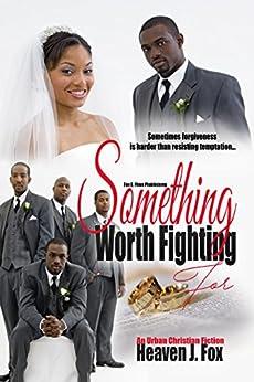 Something Worth Fighting by [Fox, Heaven J.]