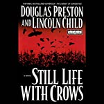 Still Life with Crows   Douglas Preston,Lincoln Child