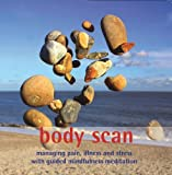 img - for Body Scan: Managing Pain, Illness and Stress with Guided Mindfulness Meditation book / textbook / text book