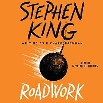 Amazon com: Roadwork (Audible Audio Edition): Stephen King, G