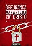 Segurança Garantida em Cristo (Portuguese Edition)