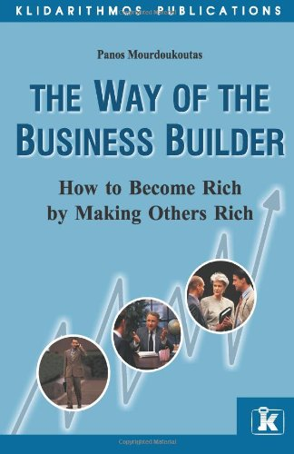 Read Online The Way of the Business Builder: How to Become Rich by Making Others Rich pdf