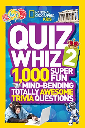 National Geographic Kids Quiz Whiz 2: 1,000 Super Fun Mind-bending Totally Awesome Trivia Questions (World General Knowledge Quiz Questions And Answers)