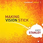 Making Vision Stick: Leadership Library | Andy Stanley