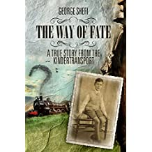 The way of fate: A True Story From the Kindertransport