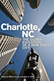 img - for Charlotte, NC: The Global Evolution of a New South City book / textbook / text book