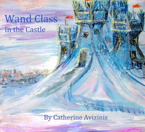 Wand Class in the Castle (Calya Journey-Wise)