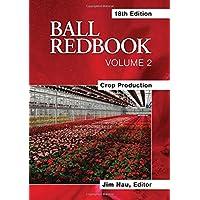 Ball Redbook, Volume 2:Crop Production