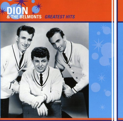 Dion & Belmonts - Greatest Hits by Repertoire