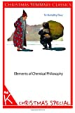 Elements of Chemical Philosophy [Christmas Summary Classics], Sir Davy, 1494332094
