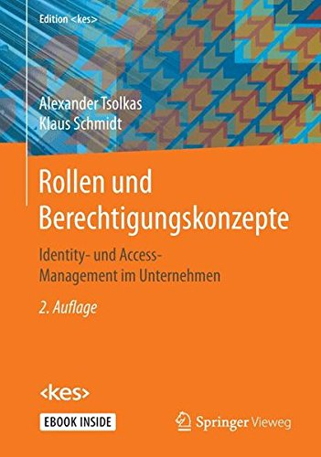 Rollen und Berechtigungskonzepte: Identity- und Access-Management im Unternehmen (Edition ) Taschenbuch – 14. Juli 2017 Alexander Tsolkas Klaus Schmidt Springer Vieweg 3658179864