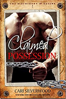 Claimed Possession (The Machinery of Desire Book 2) by [Silverwood, Cari]
