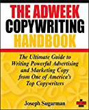 The Adweek Copywriting Handbook: The Ultimate Guide to Writing Powerful Advertising and Marketing Copy from One of…